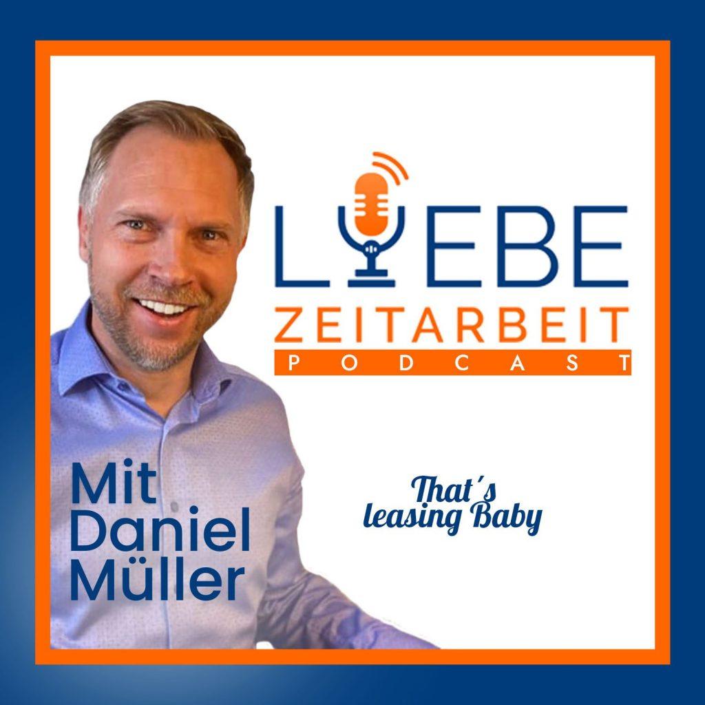 Podcast Liebe Zeitarbeit Daniel Müller